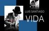 LUIS SANTIAGO CD VIDA Completo.mp4