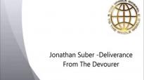 Jonathan Suber  Deliverance From The Devourer  FULL MESSAGE