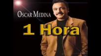 1 Hora de Musica Cristiana Oscar Medina Canciones Cristianas.flv