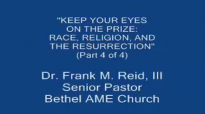 Race, Religion, and the Resurrection Part 4 of 4