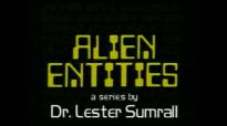 78 Lester Sumrall  Alien Entities II Pt 5 of 23 The Origin of Alien Entities