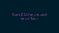 Nicole C Mullen one touch press lyrics