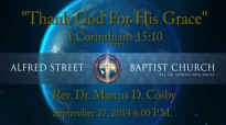 Thank God For His Grace Rev. Dr. Marcus D. Cosby