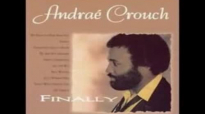 We Need To Hear From You - Andrae Crouch.flv
