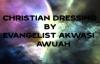 christian dressing BY Evangelist Akwasi Awuah