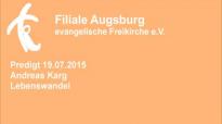 Predigt 19.07.2015 Andreas Karg - Lebenswandel.flv