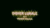 didier lukale feat. franck mulaja jour du salut.flv