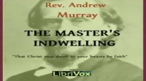 The Masters Indwelling, Christian Audiobook, by Andrew Murray
