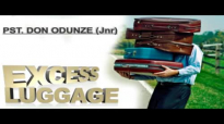 Pst. Don Odunze Jnr - Excess Luggage - Latest Nigerian Audio Gospel Music.mp4