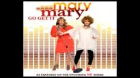 Mary Mary - Go Get It (1).flv