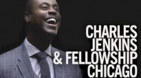 I Will Live By Charles Jenkins & Fellowship Chicago.flv