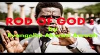 ROD OF GOD 2 by EVANGELIST AKWASI AWUAH