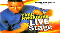 Paul Nwokocha _ Live On Stage - Latest 2019 Nigerian Gospel Music.mp4