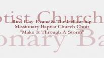 Audio Make It Through A Storm_ Rev. Clay Evans & The Ship.flv