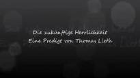Die zukünftige Herrlichkeit (Eine Predigt von Thomas Lieth).flv