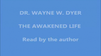 Dr Wayne Dyer - The Awakened Life (complete version).mp4