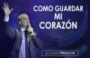 Pastor Claudio Freidzon COMO GUARDAR MI CORAZÓN Prédica del Pastor Claudio Freid.mp4