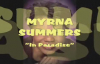 Tribute To Myrna Summers- In Paradise.flv