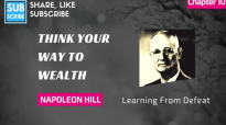 Napoleon Hill - Chapter 10 - Learning from Defeat - Think Your Way to Wealth.mp4