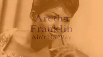Aretha Franklin - Ain't No Way [1968].flv