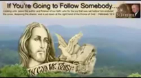If You're Going to Follow Somebody, Follow Jesus! - RW Schambach.mp4