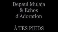 Depaul Mulaja - Echos d'Adoration À TES PIEDS .flv