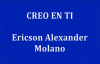 CREO EN TI - Ericson Alexander Molano.mp4