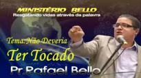 Pastor Rafael Bello nao deveria ter tocado