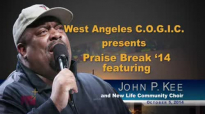 John P. Kee At West Angeles COGIC 2014 Part 1