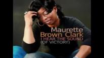 Maurette Brown Clark  I hear the sound of victory Lyrics