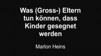 Was Eltern tun können, dass Kinder gesegnet werden _ Marlon Heins (www.glaubensfragen.org).flv