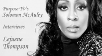 Purpose TV's Solomon McAuley Interviews Lejuene Thompson.flv