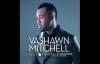VaShawn Mitchell  Holding On LiveAudio