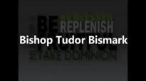 Bishop Tudor Bismark Be Fruitful Multiply Replenish and Take Dominion!