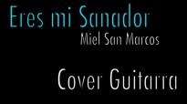 Cover Guitarra Miel San Marcos- Eres mi Sanador.mp4