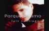 Luis Santiago_Porque te Amo.mp4