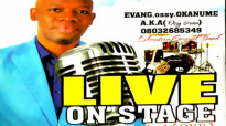 Evang. Ossy Okanume _ Live On Stage (Vol 1) _ Latest 2019 Nigerian Gospel Music.mp4