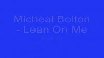 Lean On Me Micheal Bolton LYRICS YouTube.mp4