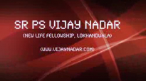 Sr. Ps. Vijay Nadar - Overcoming Lie by Living in the Truth - Part 2.flv