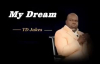 TD Jakes - My Dream