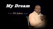 TD Jakes - My Dream