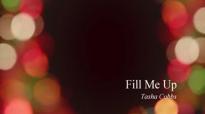 Fill Me Up & Over Flow Tasha Cobbs (with lyrics).flv