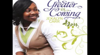 Jekalyn Carr  Greater Is Coming