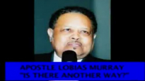 FULL GOSPEL HOLY TEMPLE  REWOUND  IS THERE ANOTHER WAY APOSTLE LOBIAS MURRAY