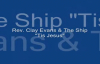 Audio Tis Jesus_ Rev. Clay Evans & The Ship.flv