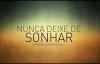 NUNCA DEIXE DE SONHAR 01. PR LUCIANO SUBIRÁ.mp4