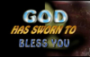 God has sworn to bless you by Pastor Lazarus Muoka MGBIDI 2008 International Crusade- The Lord`s Chosen Charismatic Revival Ministries- www
