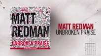 Matt Redman - Unbroken Praise (Live_Lyrics And Chords).mp4