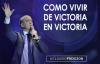 Pastor Claudio Freidzon _ COMO VIVIR DE VICTORIA EN VICTORIA _ Prédica de Claudi.mp4