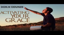 Rev. AMB Don N. Odunze - Activating Your Grace - Latest Nigerian Audio Gospel Mu.mp4